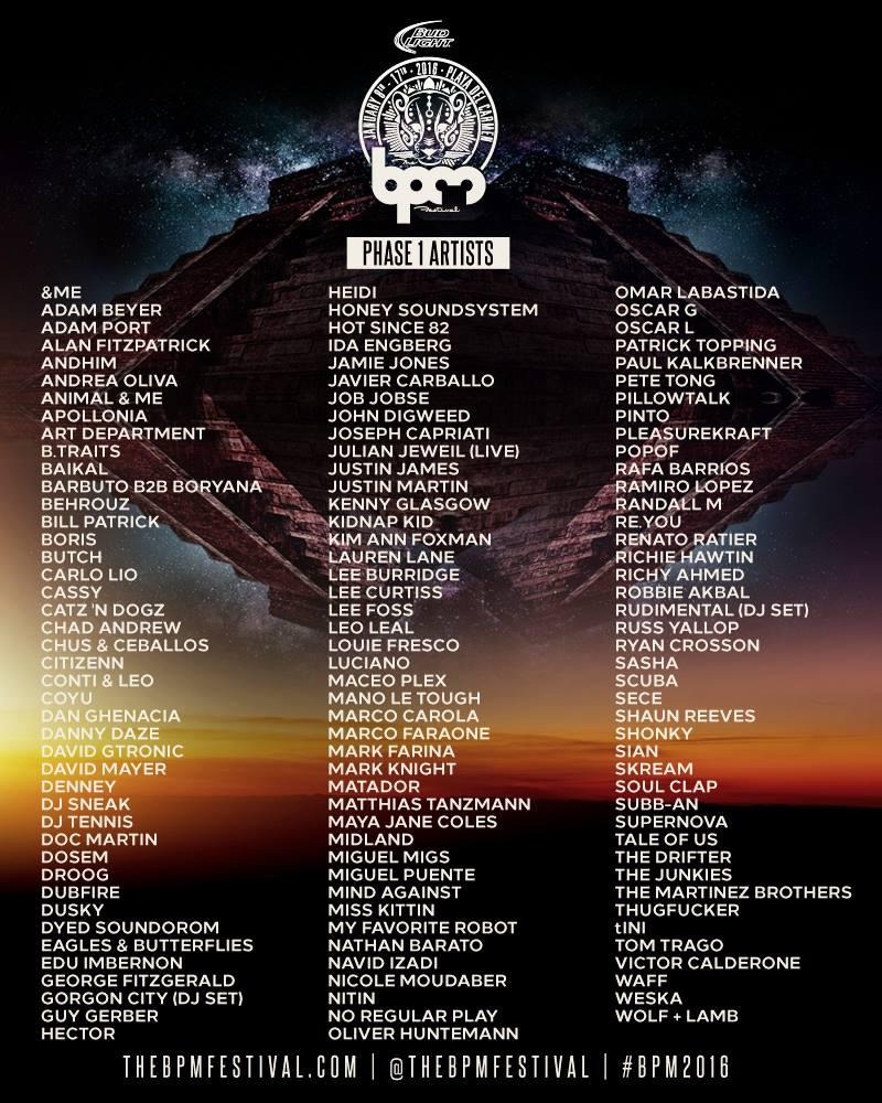 BPM Festival 2016 line up, con DJs como:Richie Hawtin, Sasha, Matador, Oliver Huntemannm, Nicole Moudaber,Adam Beyer, Alan Fitzpatrick, Carlo Lio, Coyu, Guy Gerber, Joseph Capriati, Julian Jeweil, Maceo Plex, entre otros.